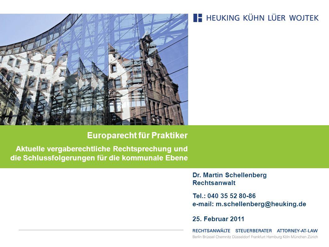 Europarecht für Praktiker Aktuelle vergaberechtliche Rechtsprechung und die Schlussfolgerungen für die kommunale Ebene Dr. Martin Schellenberg Rechtsa