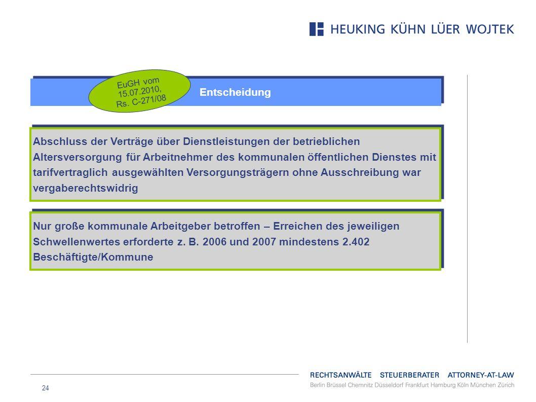24 Entscheidung EuGH vom 15.07.2010, Rs. C-271/08 Abschluss der Verträge über Dienstleistungen der betrieblichen Altersversorgung für Arbeitnehmer des