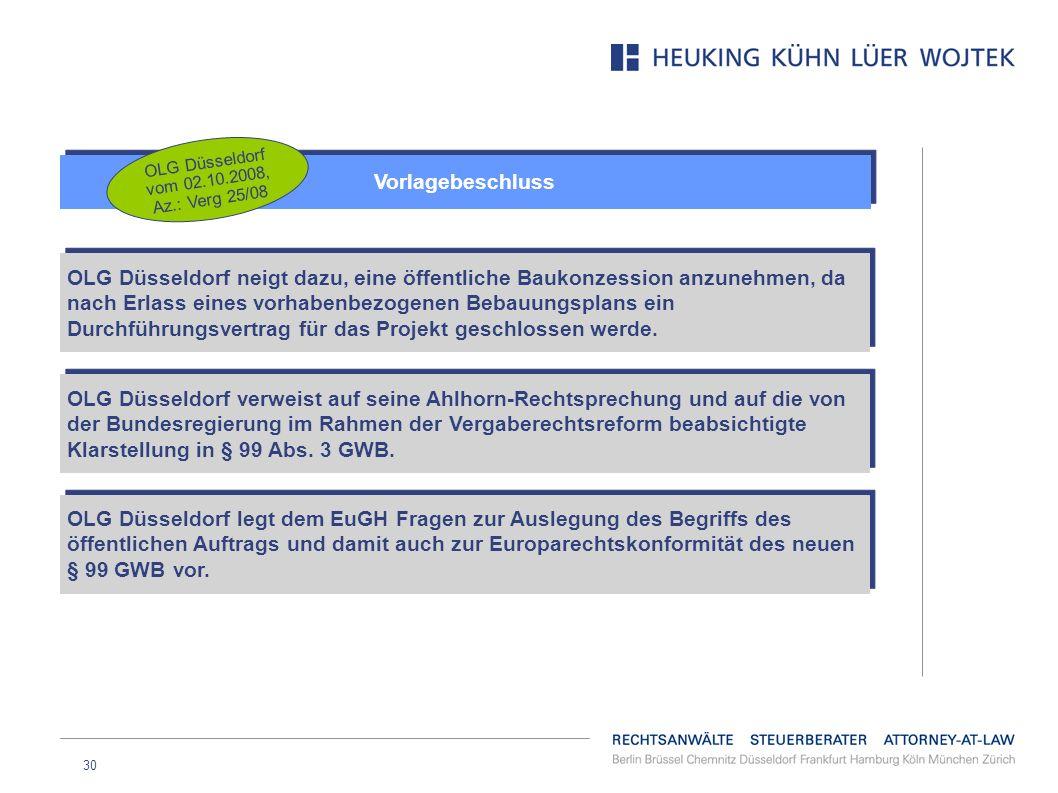 30 Vorlagebeschluss OLG Düsseldorf neigt dazu, eine öffentliche Baukonzession anzunehmen, da nach Erlass eines vorhabenbezogenen Bebauungsplans ein Du