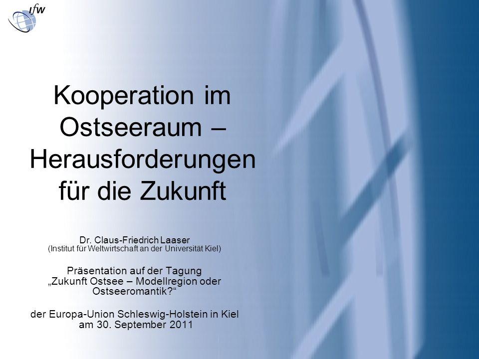 Kooperation im Ostseeraum – Herausforderungen für die Zukunft Dr. Claus-Friedrich Laaser (Institut für Weltwirtschaft an der Universität Kiel) Präsent
