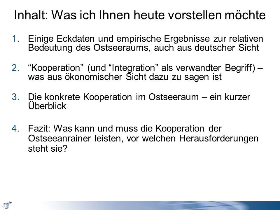 2.1 Globalisierung als eine Herausforderung für die Kooperation im Ostseeraum Wenn hier die Sicht auf die Weltmärkte (Globalisierung) so betont wird, Ist das keinesfalls als Miesmacherei des Ostseeraums (miss-) zu verstehen Sondern als ein Hinweis darauf, was ein wichtiges konkretes Ziel der Kooperationen im Ostseeraum sein sollte, nämlich: Wie können wir gemeinsam mehr erreichen als einzeln, um im härter werdenden Wettbewerb mit Standorten außerhalb Europas besser zu bestehen.