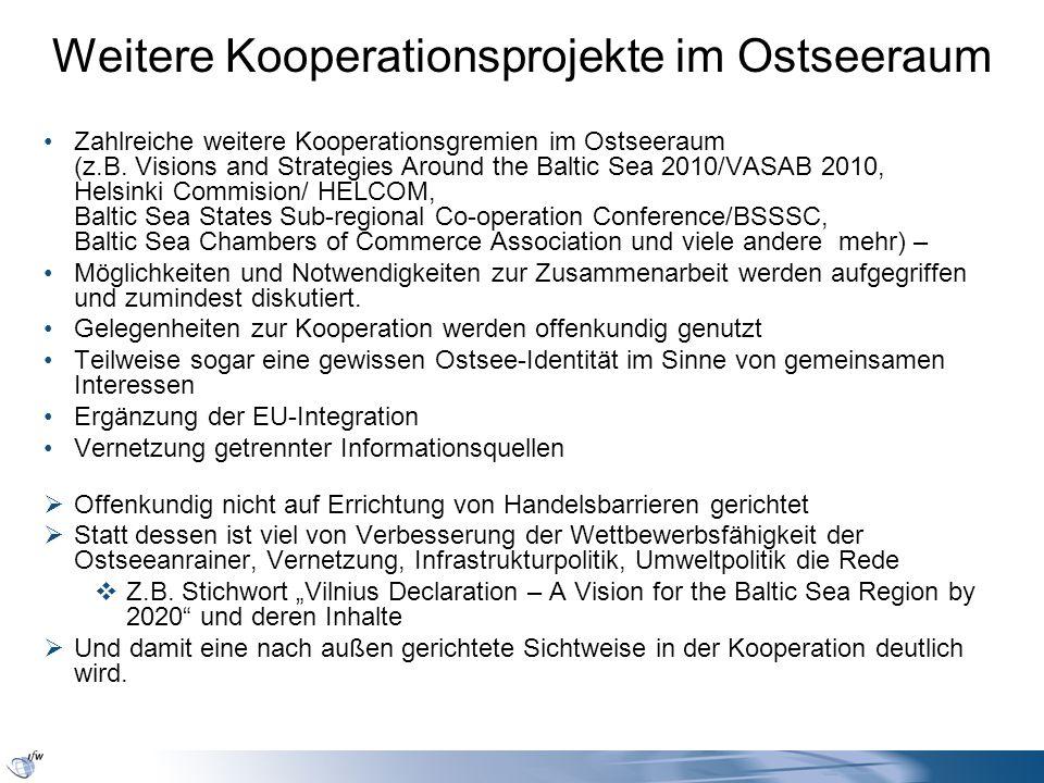 Weitere Kooperationsprojekte im Ostseeraum Zahlreiche weitere Kooperationsgremien im Ostseeraum (z.B. Visions and Strategies Around the Baltic Sea 201