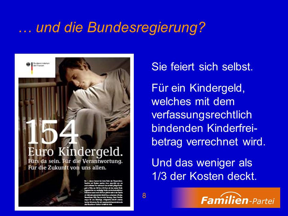 19 Die Familien-Partei fordert: Wahlfreiheit der Eltern, ob sie das Kind selbst betreuen oder einer Fremdbetreuung anvertrauen.