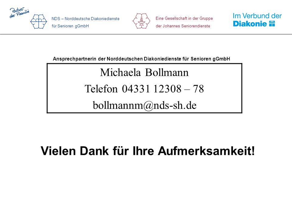 Vielen Dank für Ihre Aufmerksamkeit! Eine Gesellschaft in der Gruppe der Johannes Seniorendienste NDS – Norddeutsche Diakoniedienste für Senioren gGmb