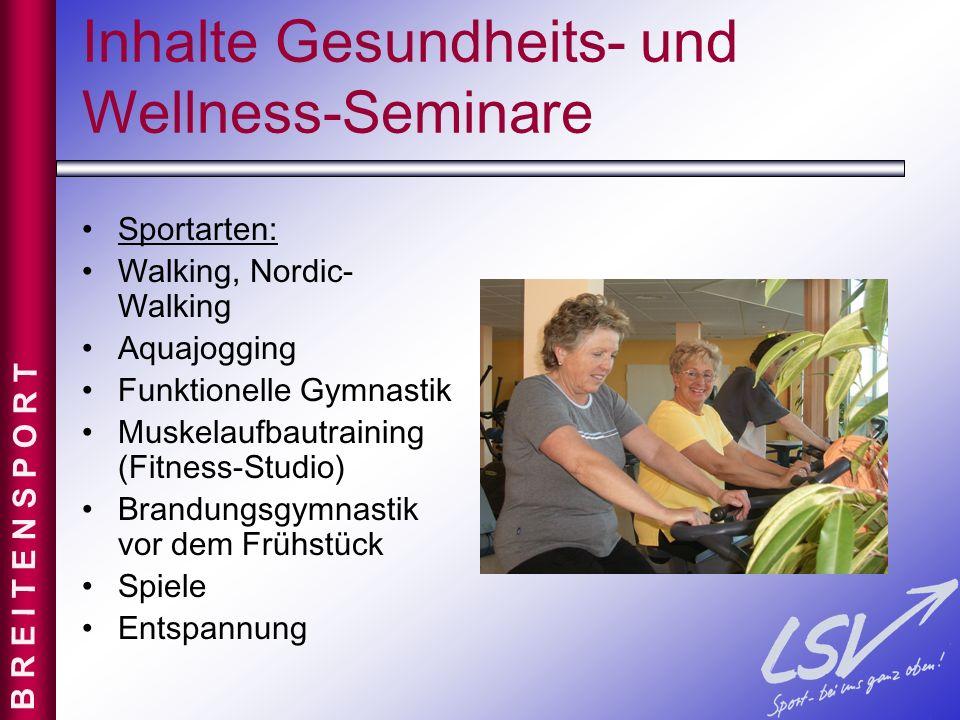 Inhalte Gesundheits- und Wellness-Seminare Sportarten: Walking, Nordic- Walking Aquajogging Funktionelle Gymnastik Muskelaufbautraining (Fitness-Studi
