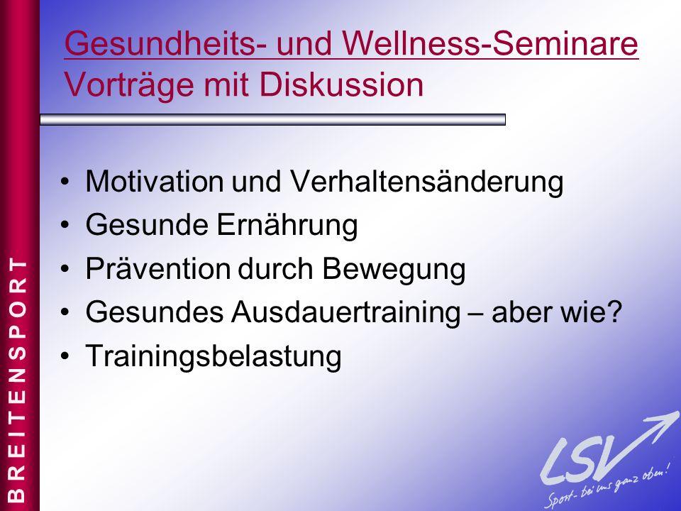 Gesundheits- und Wellness-Seminare Vorträge mit Diskussion Motivation und Verhaltensänderung Gesunde Ernährung Prävention durch Bewegung Gesundes Ausd