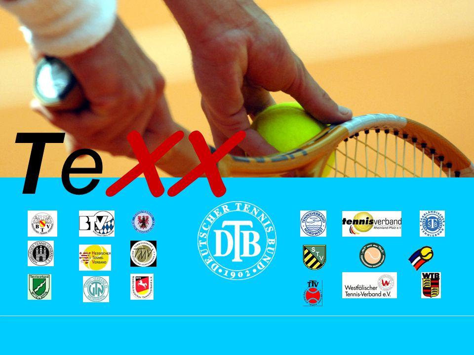 © Deutscher Tennis Bund, 08/2005 1 Te XX