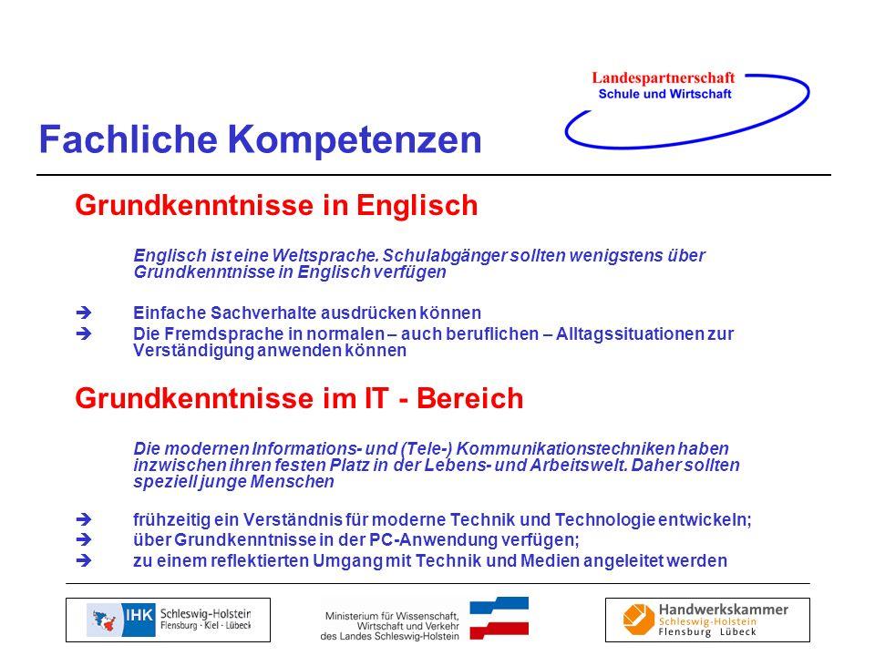 Grundkenntnisse in Englisch Englisch ist eine Weltsprache. Schulabgänger sollten wenigstens über Grundkenntnisse in Englisch verfügen Einfache Sachver