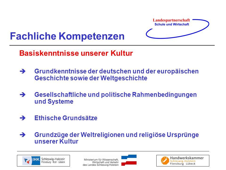 Basiskenntnisse unserer Kultur Grundkenntnisse der deutschen und der europäischen Geschichte sowie der Weltgeschichte Gesellschaftliche und politische