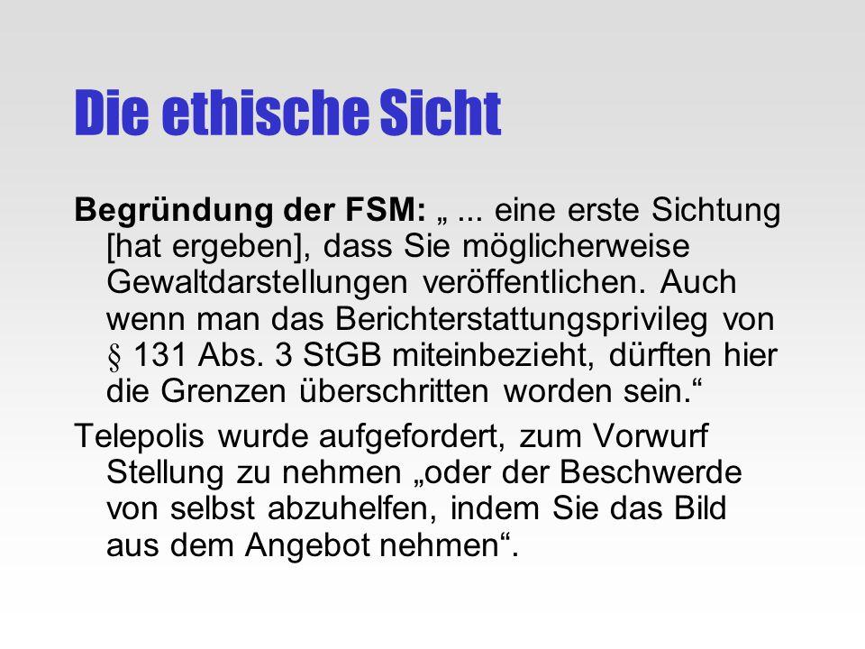 Die ethische Sicht Begründung der FSM:... eine erste Sichtung [hat ergeben], dass Sie möglicherweise Gewaltdarstellungen veröffentlichen. Auch wenn ma