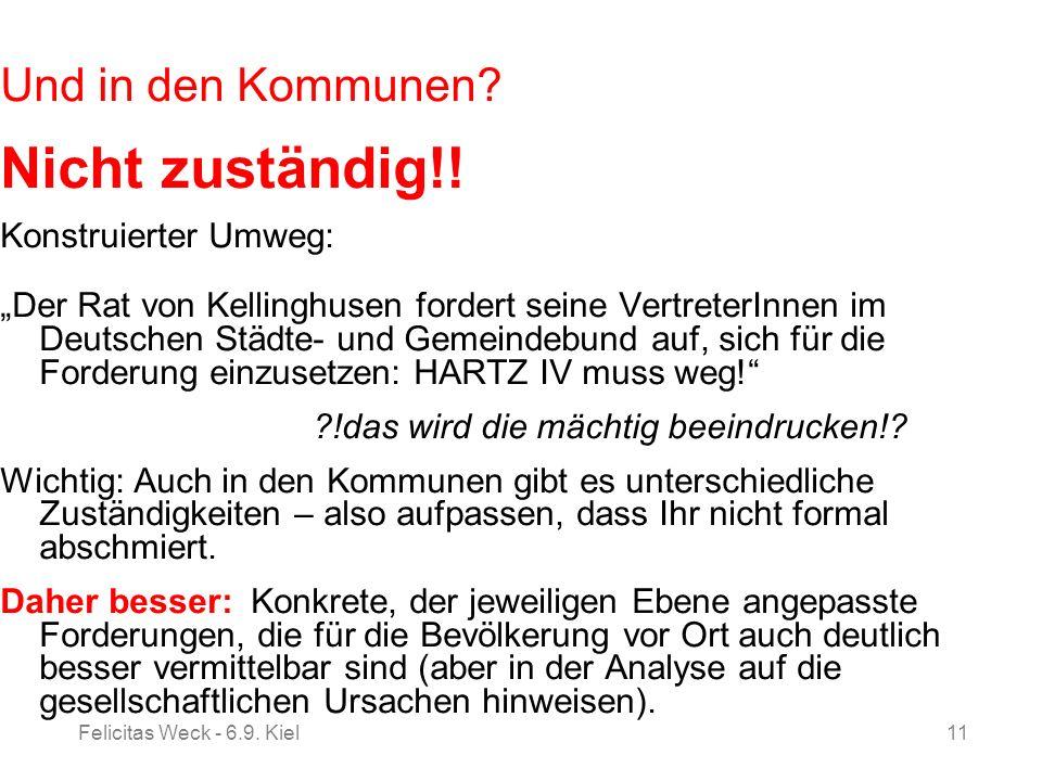 Felicitas Weck - 6.9. Kiel11 Und in den Kommunen? Nicht zuständig!! Konstruierter Umweg: Der Rat von Kellinghusen fordert seine VertreterInnen im Deut