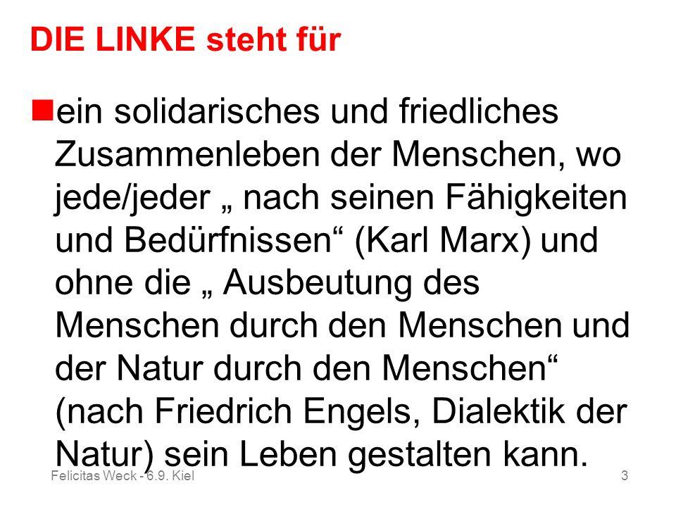 3 DIE LINKE steht für ein solidarisches und friedliches Zusammenleben der Menschen, wo jede/jeder nach seinen Fähigkeiten und Bedürfnissen (Karl Marx)