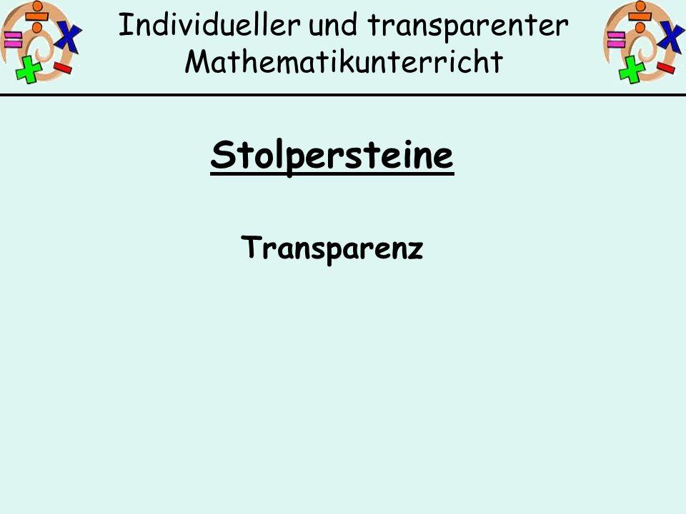 Individueller und transparenter Mathematikunterricht Stolpersteine Transparenz