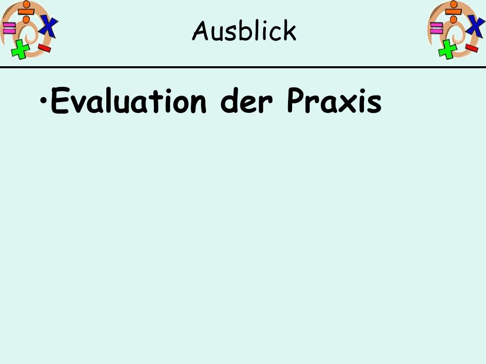 Evaluation der Praxis Ausblick