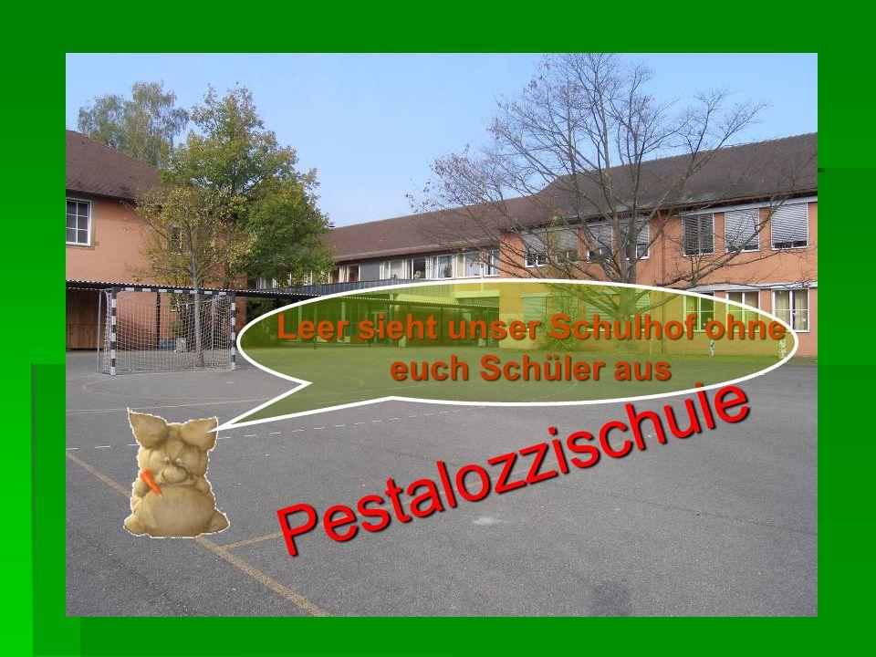 Leer sieht unser Schulhof ohne euch Schüler aus Pestalozzischule