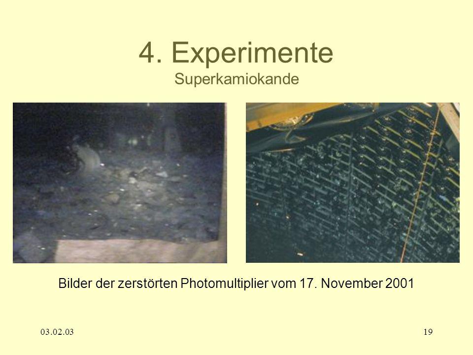 03.02.0319 4. Experimente Superkamiokande Bilder der zerstörten Photomultiplier vom 17. November 2001