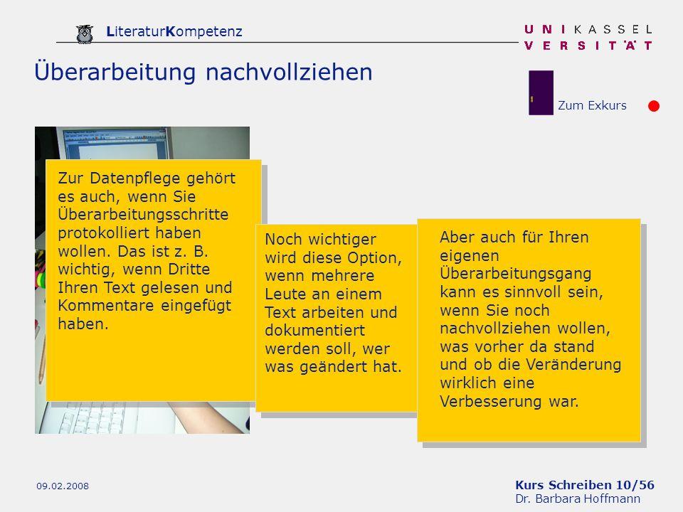 Kurs Schreiben 10/56 Dr. Barbara Hoffmann LiteraturKompetenz 09.02.2008 Überarbeitung nachvollziehen Zur Datenpflege gehört es auch, wenn Sie Überarbe