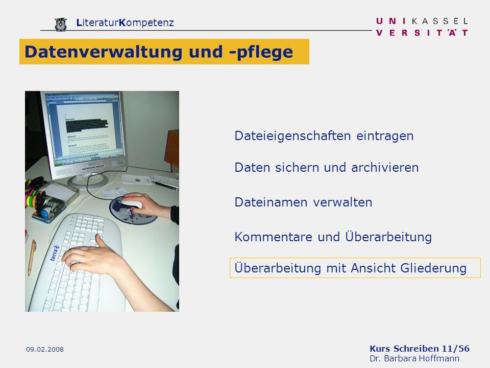 Kurs Schreiben 11/56 Dr. Barbara Hoffmann LiteraturKompetenz 09.02.2008 Dateieigenschaften eintragen Datenverwaltung und -pflege Dateinamen verwalten