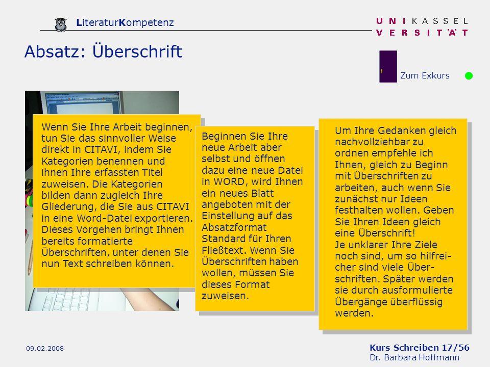 Kurs Schreiben 17/56 Dr. Barbara Hoffmann LiteraturKompetenz 09.02.2008 Absatz: Überschrift Wenn Sie Ihre Arbeit beginnen, tun Sie das sinnvoller Weis