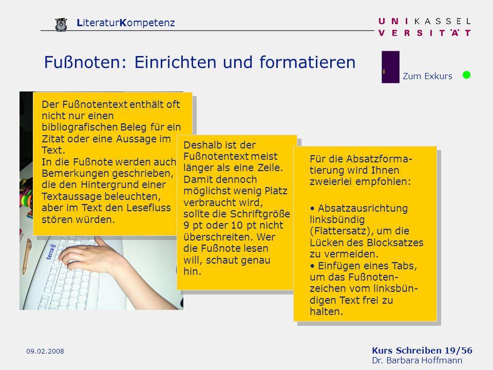 Kurs Schreiben 19/56 Dr. Barbara Hoffmann LiteraturKompetenz 09.02.2008 Fußnoten: Einrichten und formatieren Der Fußnotentext enthält oft nicht nur ei
