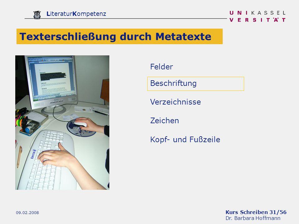 Kurs Schreiben 31/56 Dr. Barbara Hoffmann LiteraturKompetenz 09.02.2008 Verzeichnisse Texterschließung durch Metatexte Zeichen Beschriftung Felder Kop