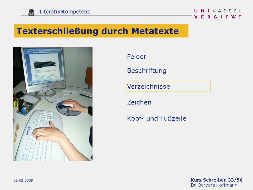 Kurs Schreiben 33/56 Dr. Barbara Hoffmann LiteraturKompetenz 09.02.2008 Verzeichnisse Texterschließung durch Metatexte Zeichen Beschriftung Felder Kop