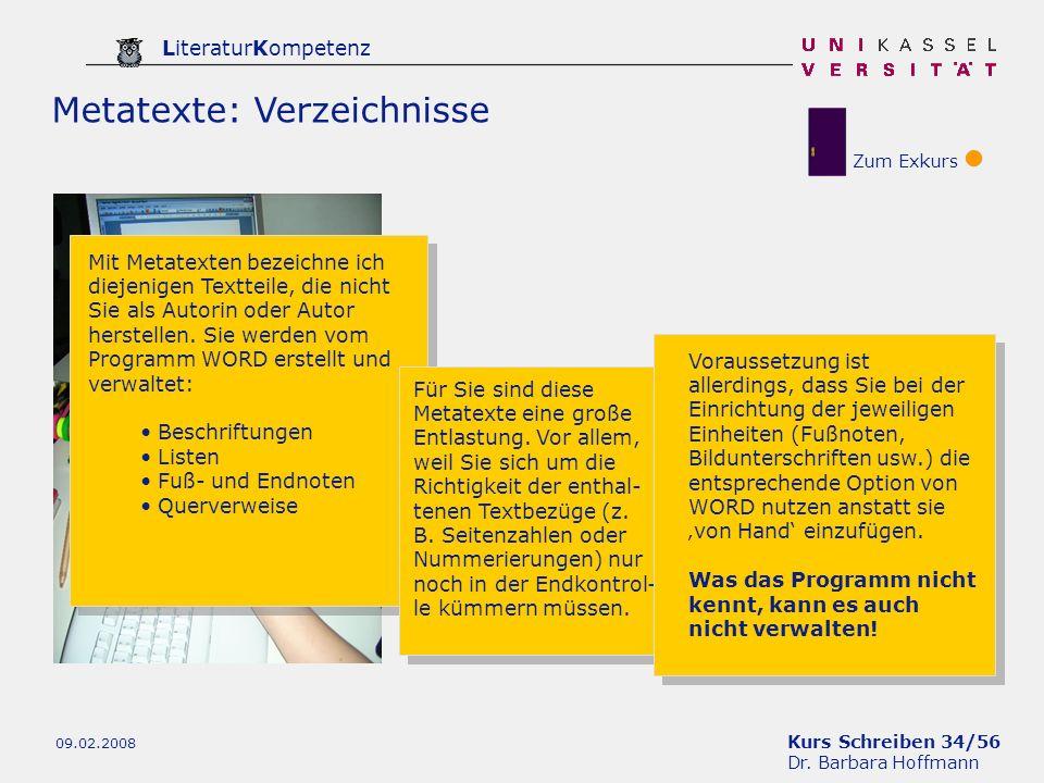Kurs Schreiben 34/56 Dr. Barbara Hoffmann LiteraturKompetenz 09.02.2008 Metatexte: Verzeichnisse Zum Exkurs Mit Metatexten bezeichne ich diejenigen Te