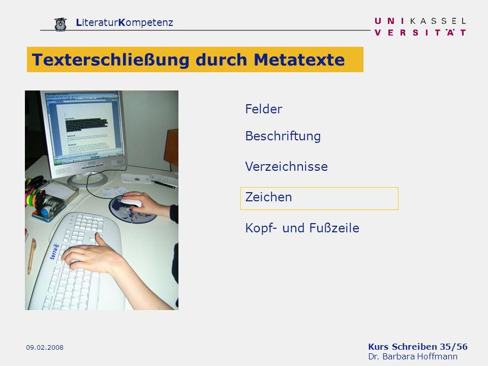 Kurs Schreiben 35/56 Dr. Barbara Hoffmann LiteraturKompetenz 09.02.2008 Verzeichnisse Texterschließung durch Metatexte Zeichen Beschriftung Felder Kop