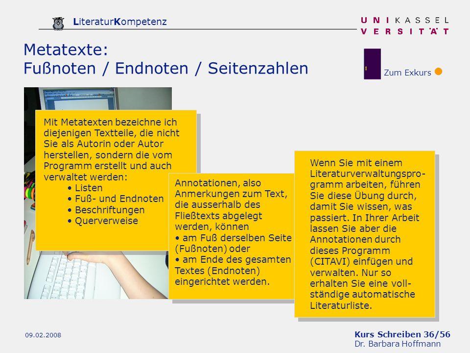 Kurs Schreiben 36/56 Dr. Barbara Hoffmann LiteraturKompetenz 09.02.2008 Metatexte: Fußnoten / Endnoten / Seitenzahlen Zum Exkurs Mit Metatexten bezeic