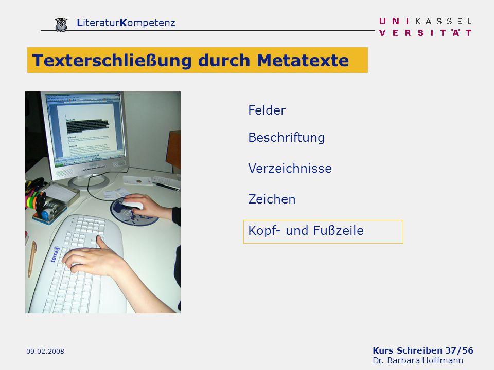 Kurs Schreiben 37/56 Dr. Barbara Hoffmann LiteraturKompetenz 09.02.2008 Verzeichnisse Texterschließung durch Metatexte Zeichen Beschriftung Kopf- und