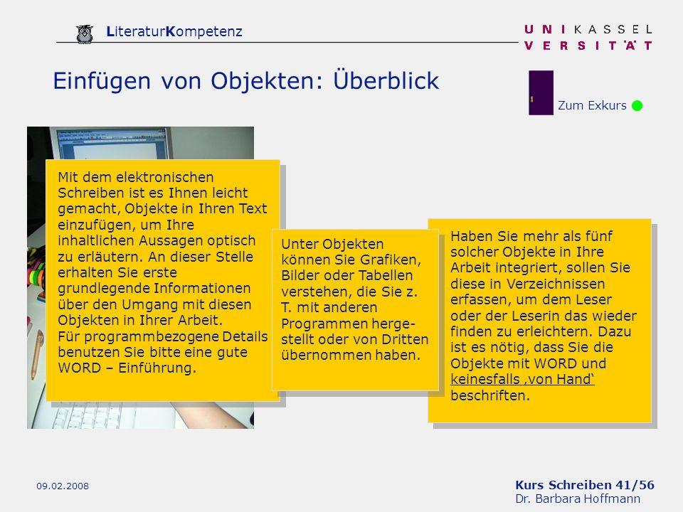 Kurs Schreiben 41/56 Dr. Barbara Hoffmann LiteraturKompetenz 09.02.2008 Mit dem elektronischen Schreiben ist es Ihnen leicht gemacht, Objekte in Ihren