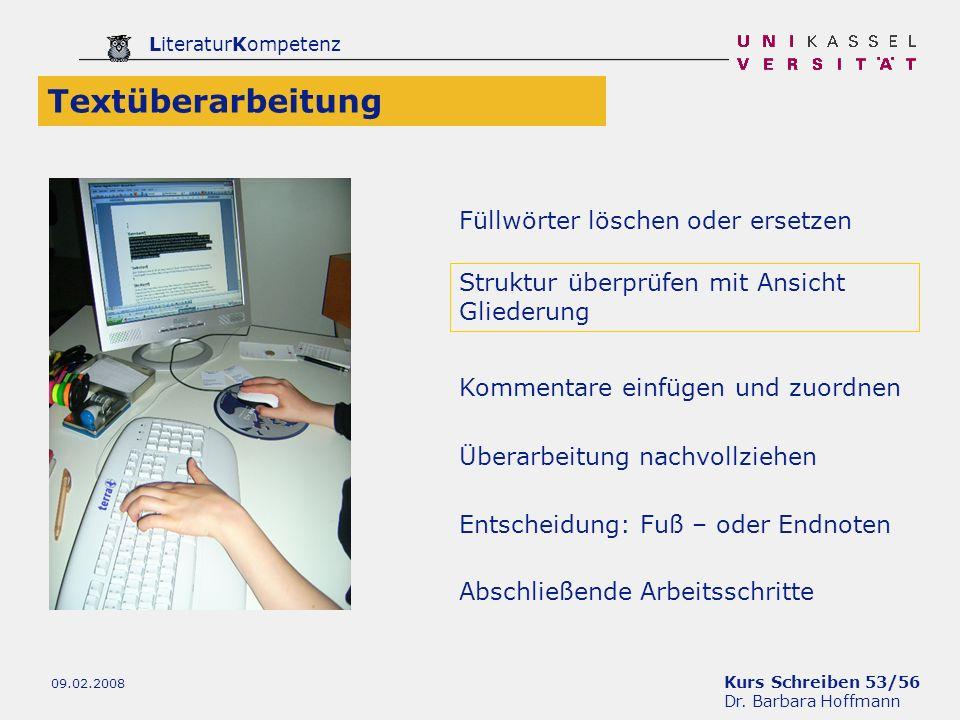 Kurs Schreiben 53/56 Dr. Barbara Hoffmann LiteraturKompetenz 09.02.2008 Textüberarbeitung Überarbeitung nachvollziehen Kommentare einfügen und zuordne