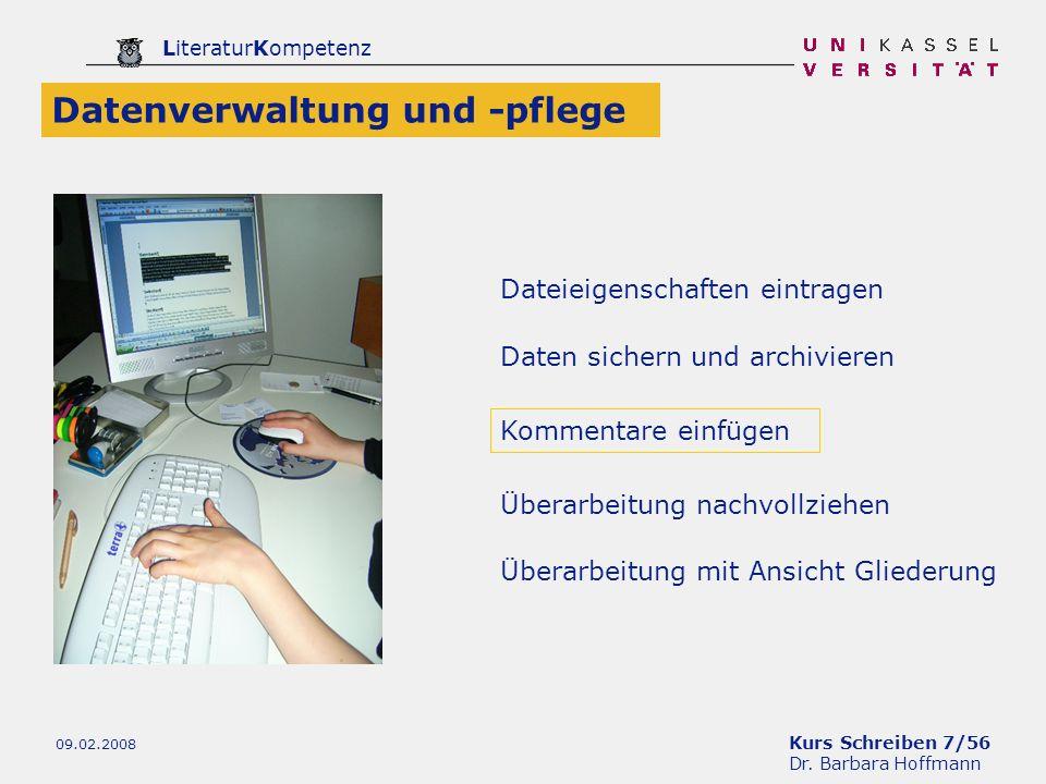 Kurs Schreiben 7/56 Dr. Barbara Hoffmann LiteraturKompetenz 09.02.2008 Dateieigenschaften eintragen Datenverwaltung und -pflege Kommentare einfügen Da