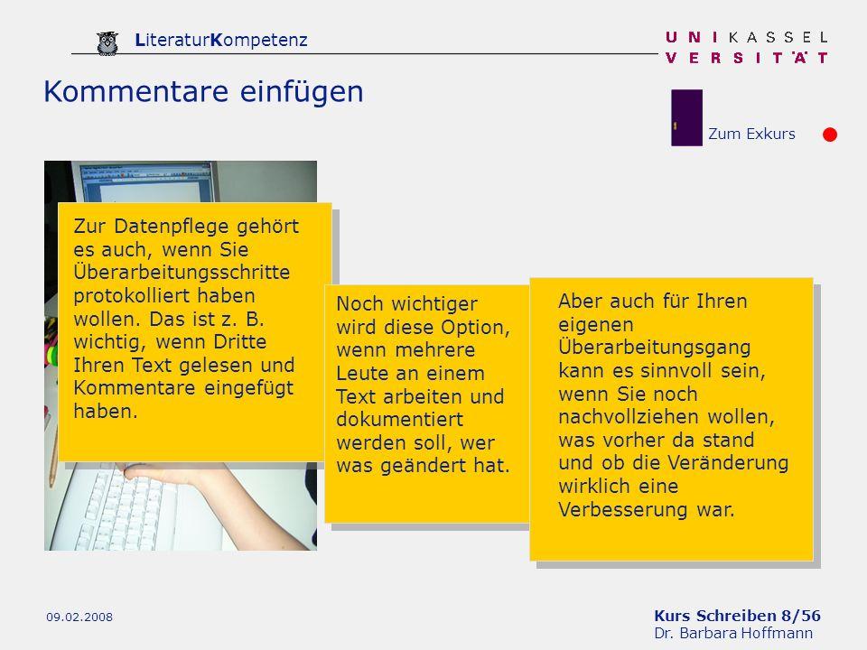 Kurs Schreiben 8/56 Dr. Barbara Hoffmann LiteraturKompetenz 09.02.2008 Kommentare einfügen Zur Datenpflege gehört es auch, wenn Sie Überarbeitungsschr