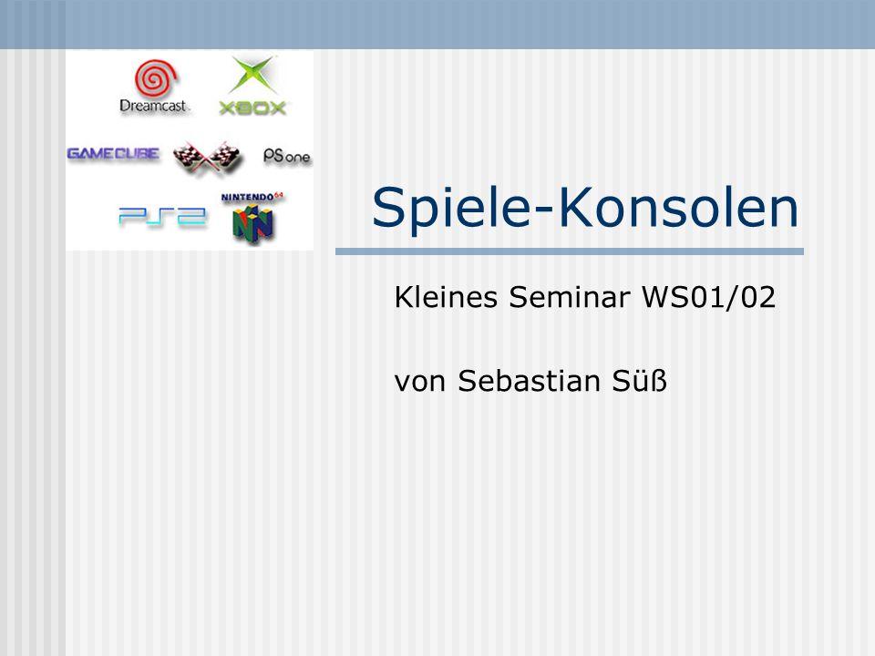 Spiele-Konsolen Kleines Seminar WS01/02 von Sebastian Süß