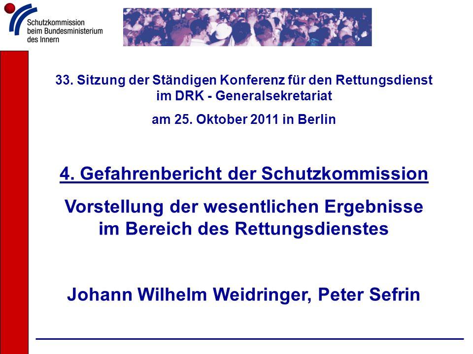 33. Sitzung der Ständigen Konferenz für den Rettungsdienst im DRK - Generalsekretariat am 25. Oktober 2011 in Berlin 4. Gefahrenbericht der Schutzkomm