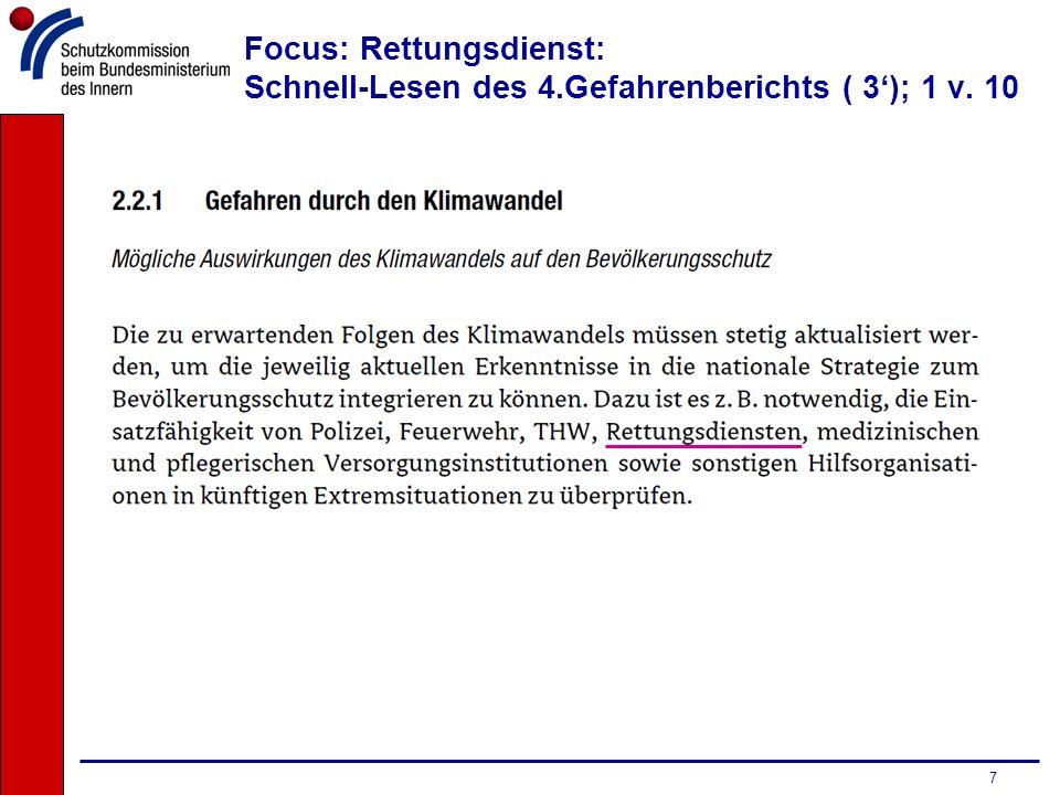 Fazit und Perspektiven ( 1 v 2 ) Rettungsdienst ~ Bevölkerungsschutz D / EU rechtlichen Rahmen national ressourcenbezogen optimieren u.