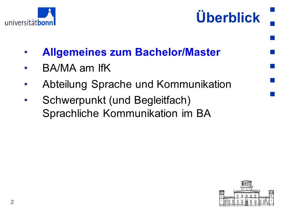 2 Überblick Allgemeines zum Bachelor/Master BA/MA am IfK Abteilung Sprache und Kommunikation Schwerpunkt (und Begleitfach) Sprachliche Kommunikation i