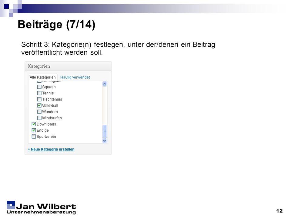 Beiträge (7/14) 12 Schritt 3: Kategorie(n) festlegen, unter der/denen ein Beitrag veröffentlicht werden soll.