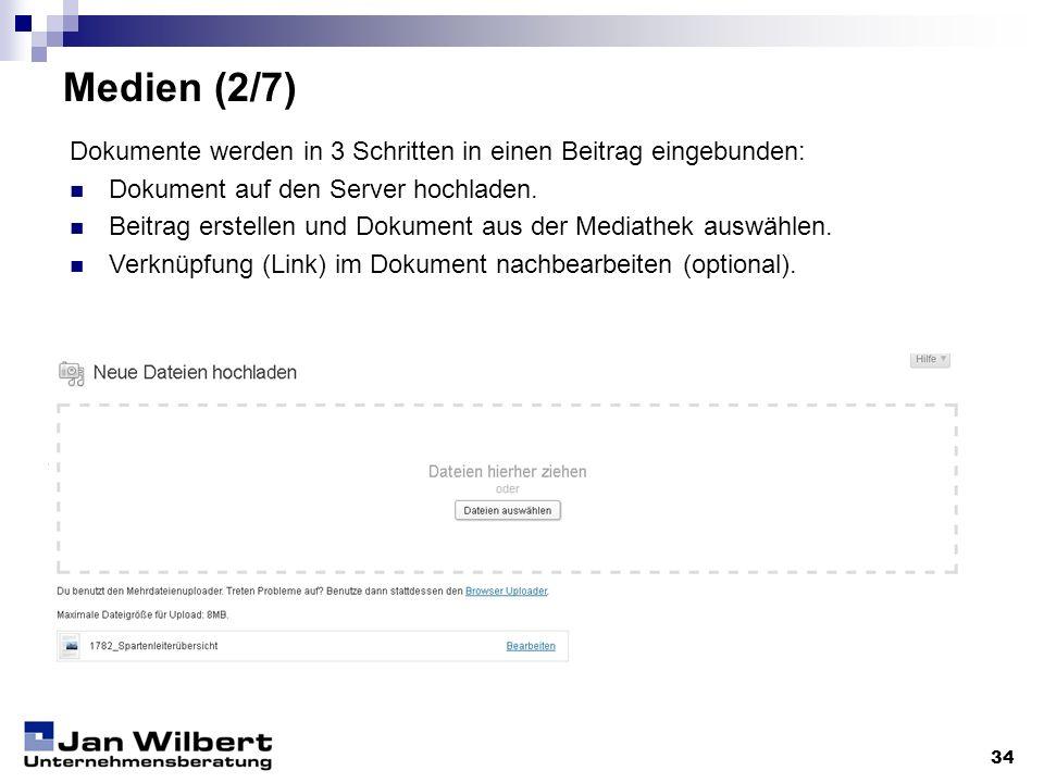 Medien (2/7) 34 Dokumente werden in 3 Schritten in einen Beitrag eingebunden: Dokument auf den Server hochladen. Beitrag erstellen und Dokument aus de