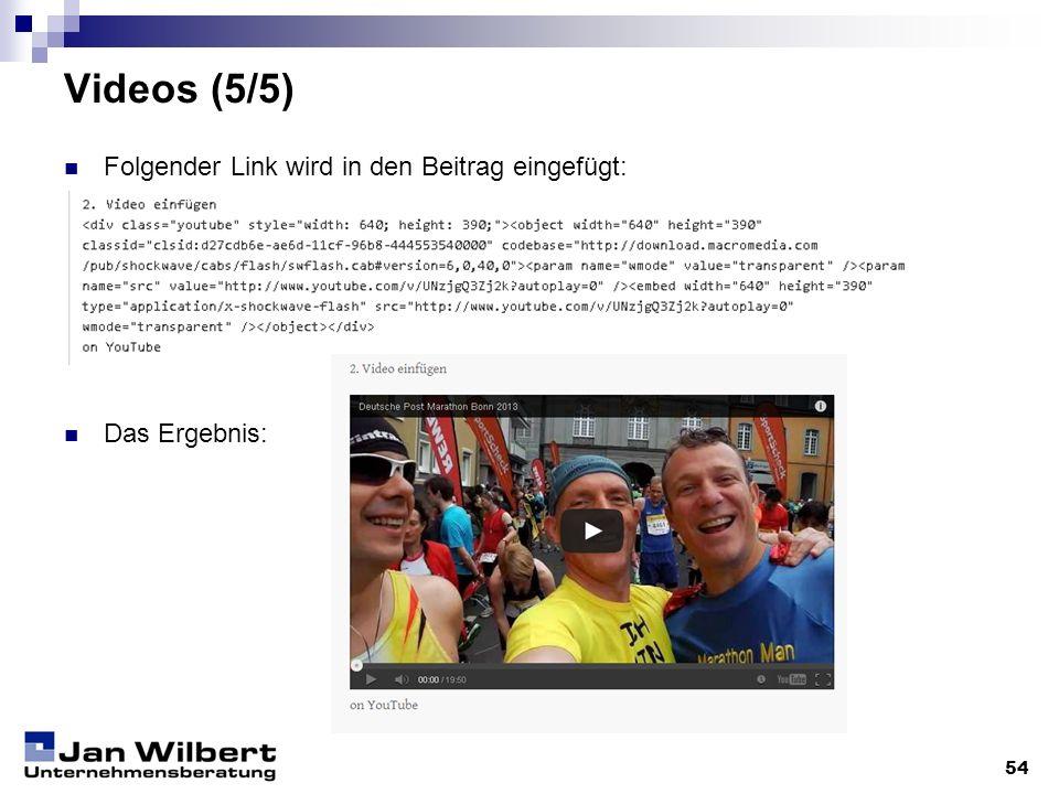 Videos (5/5) Folgender Link wird in den Beitrag eingefügt: Das Ergebnis: 54