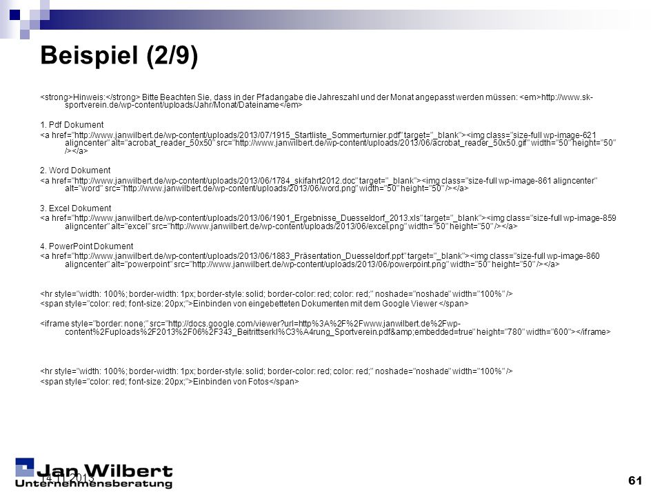61 14.11.2013 Beispiel (2/9) Hinweis: Bitte Beachten Sie, dass in der Pfadangabe die Jahreszahl und der Monat angepasst werden müssen: http://www.sk-