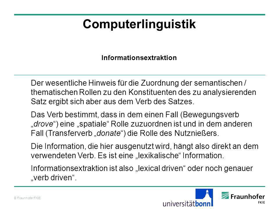 © Fraunhofer FKIE Computerlinguistik Der wesentliche Hinweis für die Zuordnung der semantischen / thematischen Rollen zu den Konstituenten des zu anal