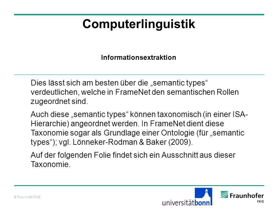 © Fraunhofer FKIE Computerlinguistik Dies lässt sich am besten über die semantic types verdeutlichen, welche in FrameNet den semantischen Rollen zugeo