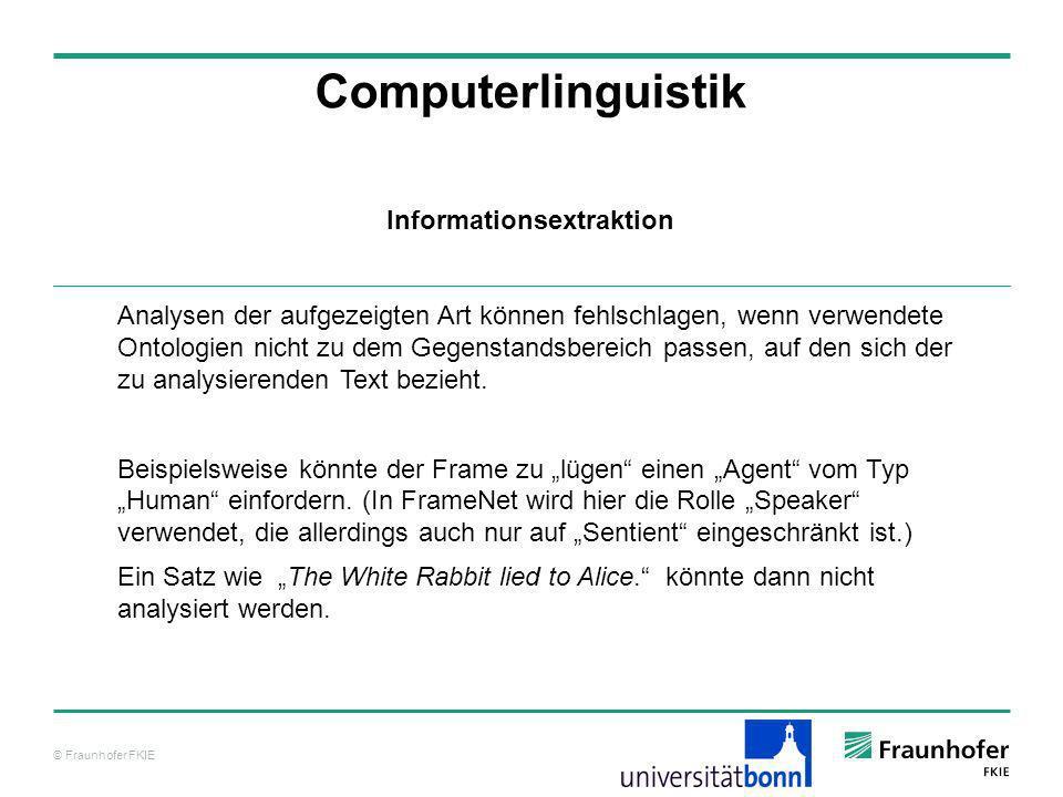 © Fraunhofer FKIE Computerlinguistik Analysen der aufgezeigten Art können fehlschlagen, wenn verwendete Ontologien nicht zu dem Gegenstandsbereich pas