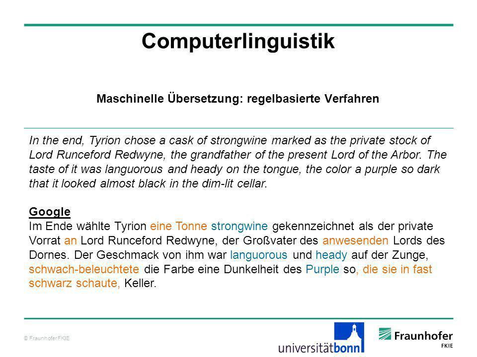 © Fraunhofer FKIE Computerlinguistik Ein offensichtliches Problem der direkten Übersetzung ist das Problem der Wortstellung.