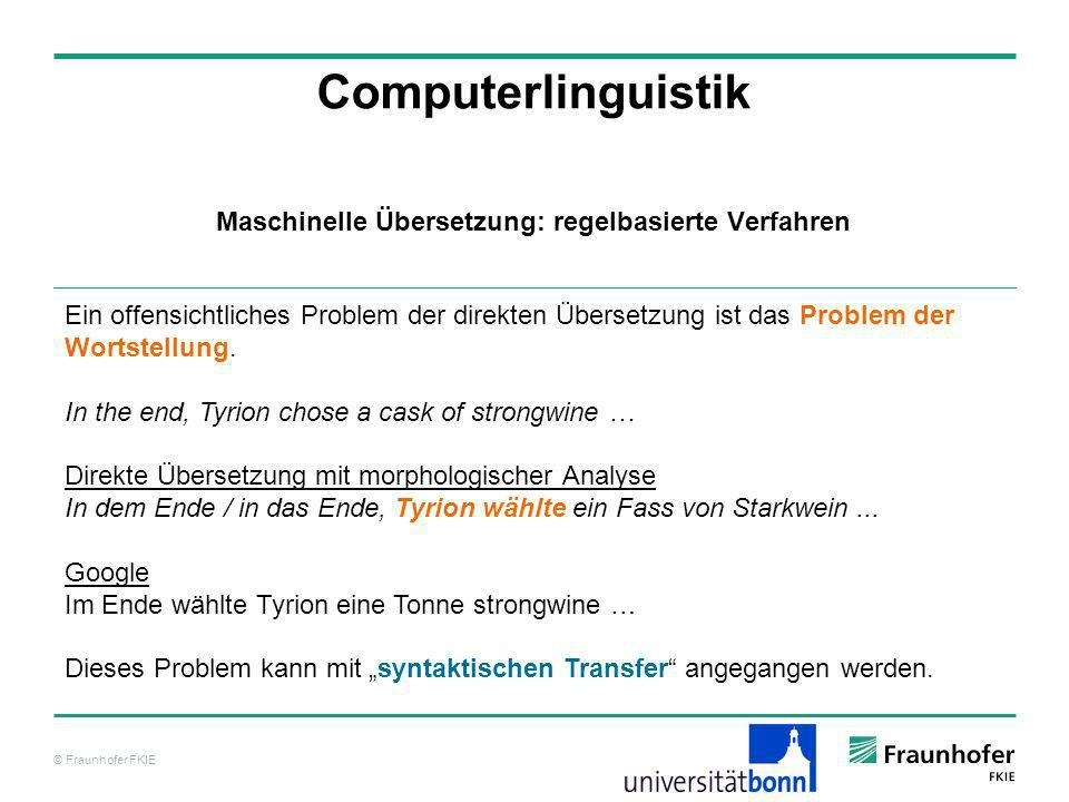 © Fraunhofer FKIE Computerlinguistik FrameNet-Beispiel Der Frame Cause_harm hat folgende Definition: The words in this frame describe situations in which an Agent or a Cause injures a Victim.