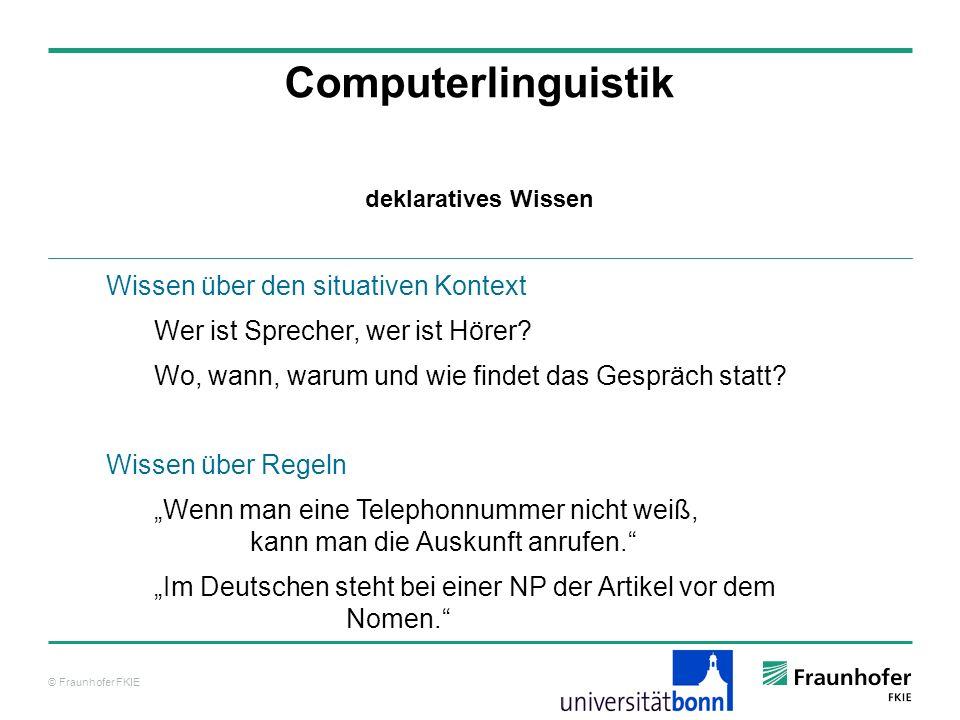 © Fraunhofer FKIE Ontologieevaluation Computerlinguistik Ontologien können unter unterschiedlichen Aspekten evaluiert werden: unter technologischen Aspekten unter nutzerbezogenen Aspekten unter formalen Aspekten