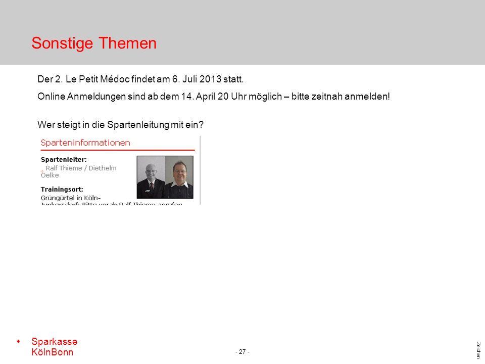s Sparkasse KölnBonn Zeichen - 27 - Sonstige Themen Der 2. Le Petit Médoc findet am 6. Juli 2013 statt. Online Anmeldungen sind ab dem 14. April 20 Uh