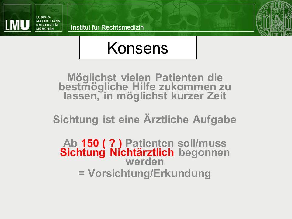 Institut für Rechtsmedizin Lösungsvorschlag: 1) wie Diagnose Atemstillstand (mSTaRT).